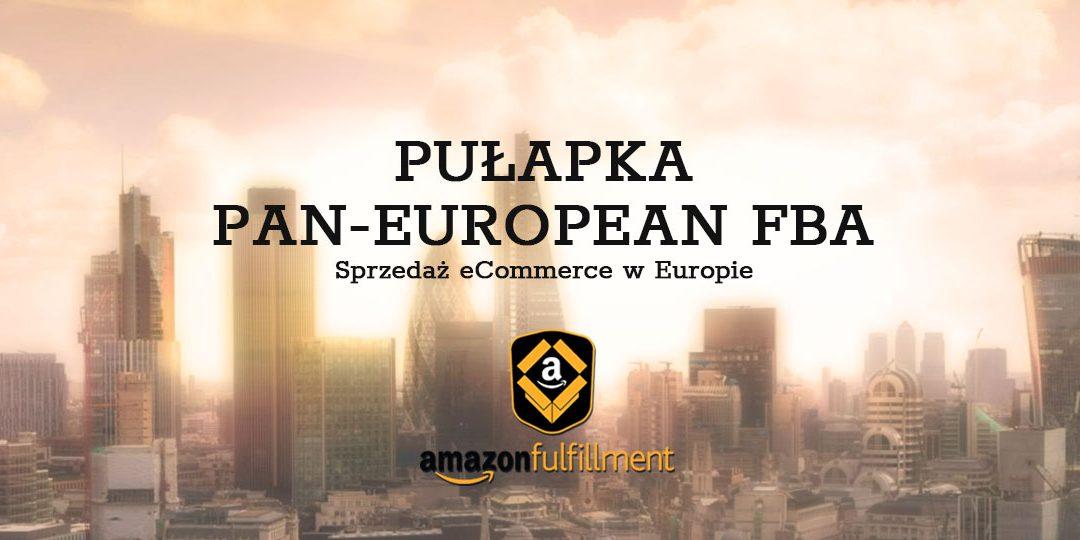 Ostrzeżenie dla sprzedawców Amazon – pułapka Pan-European FBA