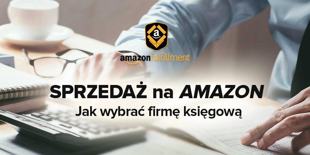 Sprzedaż Amazon – jak wybrać firmę księgową